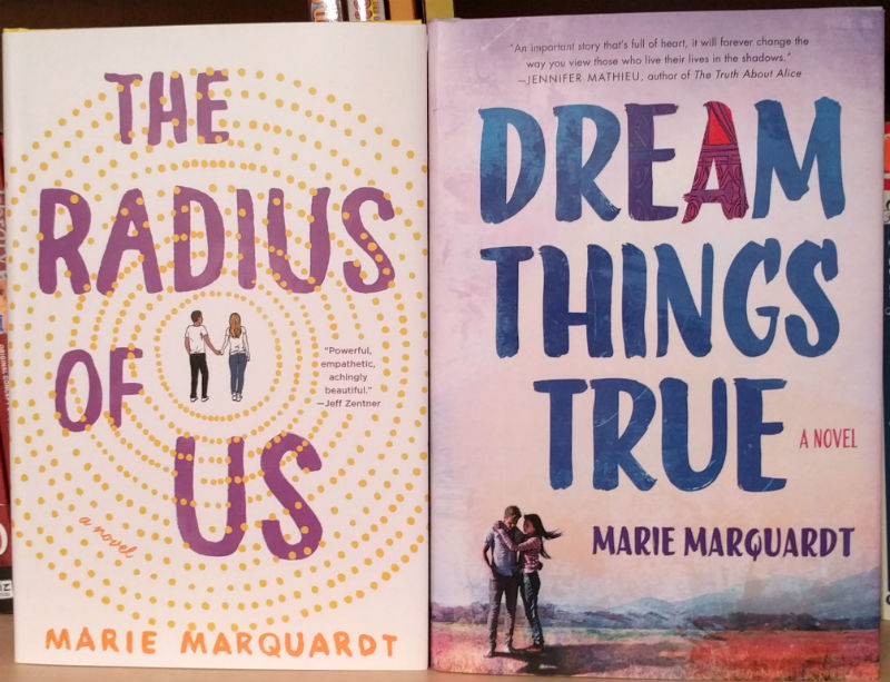 The Radius of Us and Dream Things True by Marie Marquardt
